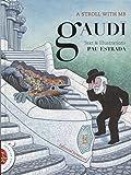 A stroll with Gaudi (ALBUMES ILUSTRADOS) (Spanish Edition)