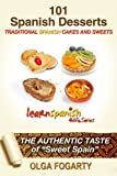 101 SPANISH DESSERTS RECIPES - TRADITIONAL CAKES AND SWEETS (LEARN SPANISH 4 LIFE SERIES Book 12)
