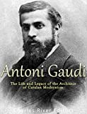 Antoni Gaudí: The Life and Legacy of the Architect of Catalan Modernism