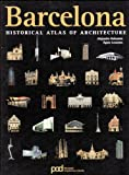 HISTORICAL ATLAS OF ARCHITECTURE BARCELONA (Atlas historico de arquitectura)