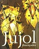 Jujol, dissenyador: del 17 de maig al 18 d'agost de 2002 al MNAC (Catalan, Spanish and English Edition)
