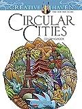 Creative Haven Circular Cities Coloring Book (Creative Haven Coloring Books)