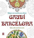 Gaudí - Barcelona: Relajarse con mandalas para colorear (Arte Terapia) (Spanish Edition)