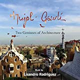 Jujol-Gaudí, Two Geniuses of Architecture (Original Motion Picture Soundtrack)