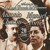 Antonio Chacón y Manuel Torres, La Época Dorada del Flamenco