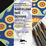 Barcelona Tile Designs: Colouring Cards (Multilingual Edition) (English and German Edition)